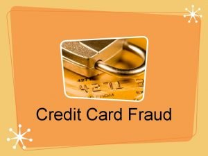 Credit Card Fraud Credit card fraud situation when