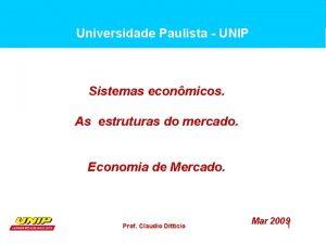 Universidade Paulista UNIP Sistemas econmicos As estruturas do