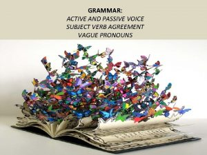 GRAMMAR ACTIVE AND PASSIVE VOICE SUBJECT VERB AGREEMENT