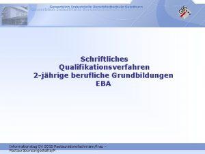 Schriftliches Qualifikationsverfahren 2 jhrige berufliche Grundbildungen EBA Informationstag