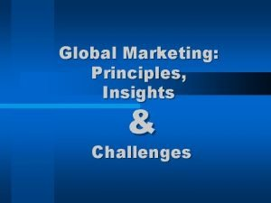 Global Marketing Principles Insights Challenges Insights In Hong
