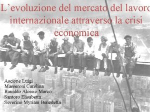 Levoluzione del mercato del lavoro internazionale attraverso la
