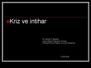 n Kriz ve intihar Dr Ahmet H Alpaslan