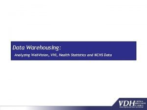 Data Warehousing Analyzing Web Vision VHI Health Statistics