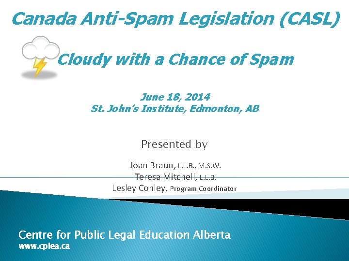 Canada AntiSpam Legislation CASL Cloudy with a Chance