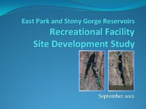 East Park and Stony Gorge Reservoirs Recreational Facility