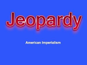 American Imperialism T R Big Stick Diplomacy Navy