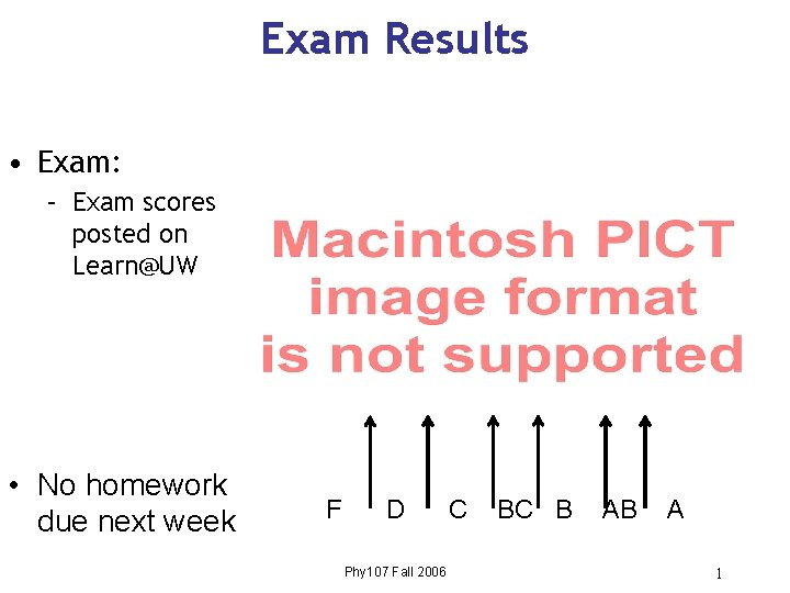 Exam Results Exam Exam scores posted on LearnUW