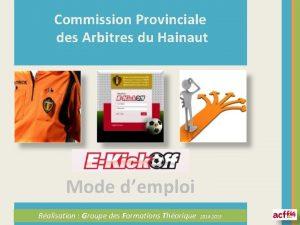 Commission Provinciale des Arbitres du Hainaut Mode demploi