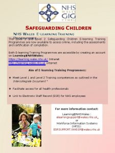 SAFEGUARDING CHILDREN NHS WALES ELEARNING TRAINING ROGRAMMES The