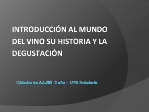 INTRODUCCIN AL MUNDO DEL VINO SU HISTORIA Y