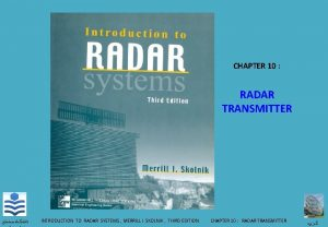 CHAPTER 10 RADAR TRANSMITTER INTRODUCTION TO RADAR SYSTEMS