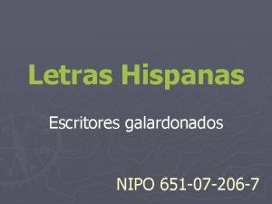 Letras Hispanas Escritores galardonados NIPO 651 07 206