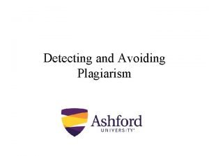Detecting and Avoiding Plagiarism Academic Integrity Policy The