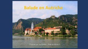 Balade en Autriche Propos par Jackdidier Texte de