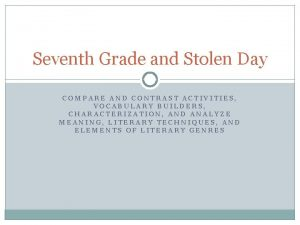 Seventh Grade and Stolen Day COMPARE AND CONTRAST