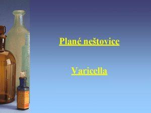 Plan netovice Varicella Charakteristika vysoce nakaliv onemocnn s