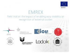 ERASMUS EMREX Field trial on the impact of