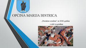 OPINA MARIJA BISTRICA Proraun u malom za 2018