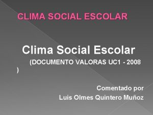 CLIMA SOCIAL ESCOLAR Clima Social Escolar DOCUMENTO VALORAS