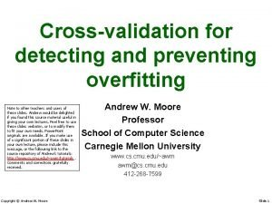 Crossvalidation for detecting and preventing overfitting Note to