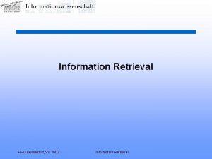 Information Retrieval HHU Dsseldorf SS 2003 Information Retrieval