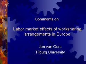 Comments on Labor market effects of worksharing arrangements