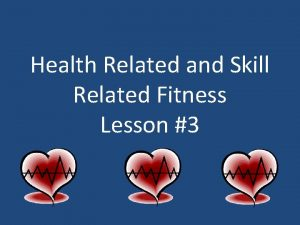Health Related and Skill Related Fitness Lesson 3