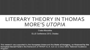 LITERARY THEORY IN THOMAS MORES UTOPIA Csaba Maczelka