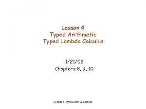Lesson 4 Typed Arithmetic Typed Lambda Calculus 12102