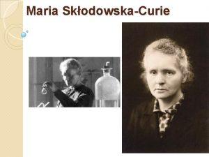 Maria SkodowskaCurie ur 7 listopada 1867 w Warszawie