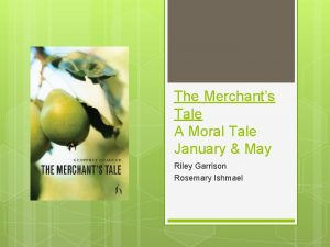 The Merchants Tale A Moral Tale January May