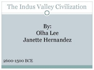 The Indus Valley Civilization By Olha Lee Janette