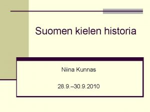 Suomen kielen historia Niina Kunnas 28 9 30
