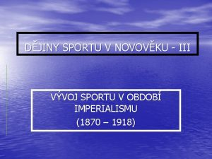 DJINY SPORTU V NOVOVKU III VVOJ SPORTU V