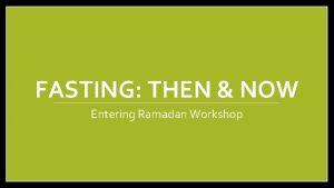 FASTING THEN NOW Entering Ramadan Workshop Surah Baqarah