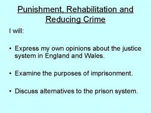 Punishment Rehabilitation and Reducing Crime I will Express