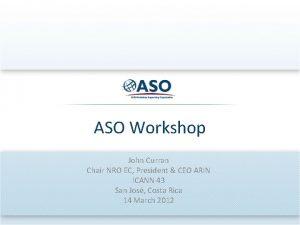 ASO Workshop John Curran Chair NRO EC President