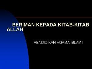 BERIMAN KEPADA KITABKITAB ALLAH PENDIDIKAN AGAMA ISLAM I