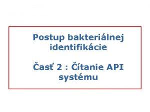 Postup bakterilnej identifikcie as 2 tanie API systmu