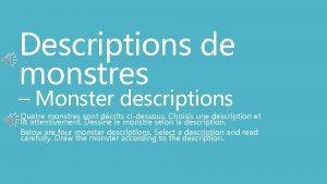 Descriptions de monstres Monster descriptions Quatre monstres sont
