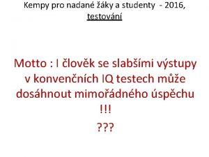 Kempy pro nadan ky a studenty 2016 testovn