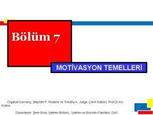 Blm 7 MOTVASYON TEMELLER rgtsel Davran Stephen P