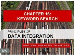 CHAPTER 16 KEYWORD SEARCH PRINCIPLES OF DATA INTEGRATION