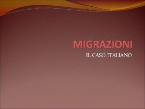 MIGRAZIONI IL CASO ITALIANO Chi riconosce lappartenenza alla
