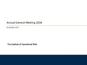 Annual General Meeting 2018 November 2018 The Institute
