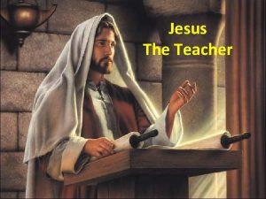 Jesus The Teacher Jesus the Teacher Capturing Hearts