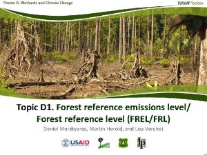 Topic D 1 Forest reference emissions level Forest