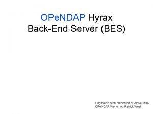 OPe NDAP Hyrax BackEnd Server BES Original version