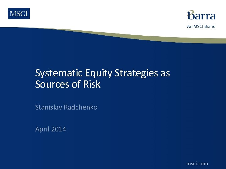 Systematic Equity Strategies as Sources of Risk Stanislav